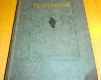 The Little Colonel by Annie Fellows-Johnston 1896 Edition Cosy Corner Series