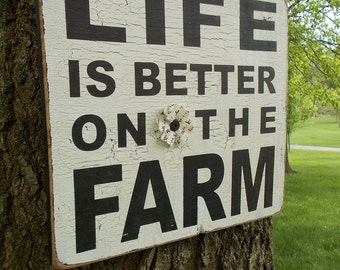 Life Is Better On The Farm Crackle Finish Distressed Wood Sign