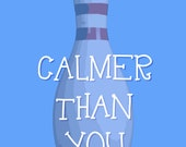 Calmer Than You Are - The Big Lebowski Poster