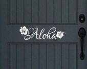 Aloha Decal, Door Decal, Vinyl Decal, Beach Decals, Front Door Decor, Hibiscus Flower, Hawaiian Beach Decor, Tropical, Surf Decor 22439