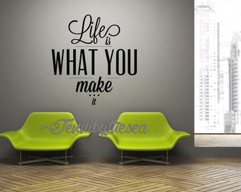 Wall Decal Vinyl Sticker Decals Life is what you make it quote art