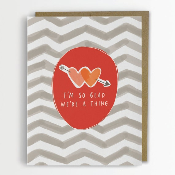 I'm So Glad We're A Thing / Valentine Card, Funny Love Card 191-C
