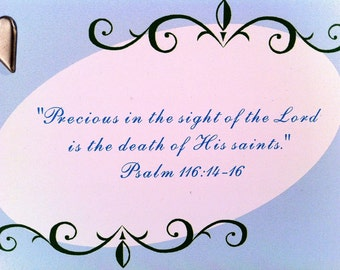 Psalm 116 Sympathy Card, Precious in the sight of the Lord is the death of His saints