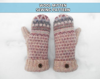 WOOL MITTEN PATTERN - upcycled sweater mitten tutorial download repurposed felted wool fleece-lined diy