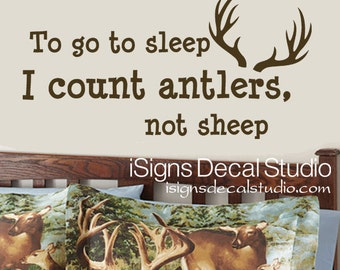 To Go To Sleep I Count Antlers Not Sheep Decal - Hunting Wall Decal - Boys Room Decal - Baby Nursery Decal - Kids Room Decal