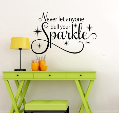 Never Let Anyone Dull Your Sparkle With Sparkles Vinyl Wall