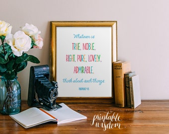 Bible verse printable, Christian Scripture art print, wall decor poster - Philippians 4:8, digital typography Printable Wisdom