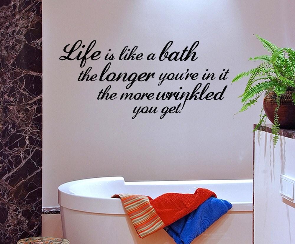 life is like a bath home bathroom vinyl wall art decal sticker. Black Bedroom Furniture Sets. Home Design Ideas
