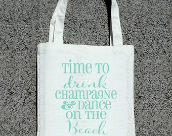 Time To Drink Champagne & Dance On BEACH Custom Totes -Destination Wedding Welcome Tote Bag
