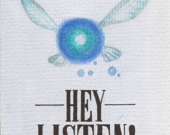 Hey Listen! The Legend of Zelda Inspired 6 X 4 Quote Print. Artwork by Jade Jones