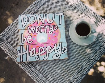 Donut Worry Be Happy Pallet Sign, Wood Donut Bar Sign, Donut Kitchen Decor