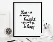 """Inspirational Quote Wall Decor """"There Are So Many Beautiful Reasons to be Happy"""" Typography Print Inspirational Poster"""