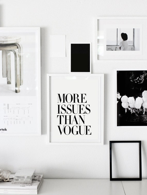 More Issues Than Vogue Typography Print Modern By Themotivatedtype