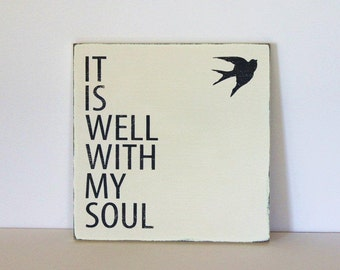 It is well with my soul, distressed sign, typography