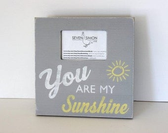 You are my sunshine frame, distressed picture frame