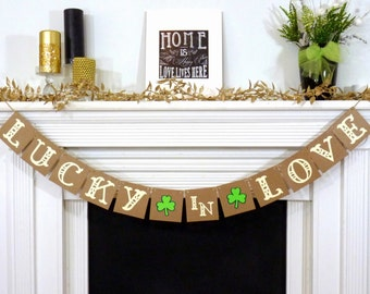 Lucky in Love / St. Patricks Day / Wedding / Irish Decor Sign / Decoration Banner / Happy St Patricks Day Banner / Photo Prop / Clover