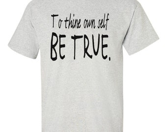"Hamlet Inspired T-Shirt - ""To thine own self be true"" Shakespeare Quote Bookworm English Teacher Literature Geek Truth Wisdom Gift Men Women"