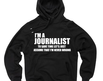 Gift For Journalist I Am A Journalist Hoodie Occupation Profession Hooded Sweatshirt Sweater