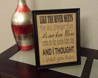 Framed Burlap Print - Then by Brad Paisley Lyrics - Thought I loved You Then - Wedding - Anniversary - 8x10