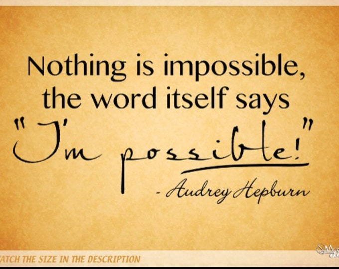 Nothing is impossible the word itself says i'm possible Audrey Hepburn Wall DECAL vinyl lettering home decor Wall Sticker Die cut