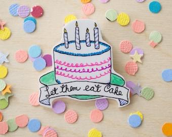 Let Them Eat Cake Pin!!!