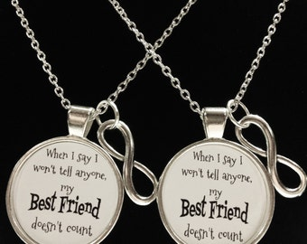 Best Friend Gift, Best Friend Necklace, Infinity When I Say I Won't Tell Anyone My Best Friend Doesn't Count Forever BFF Necklace Set
