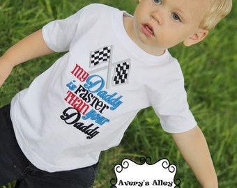 My Daddy is Faster than your Daddy- Boys Racing Embroidered Shirt or Bodysuit