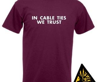 In Cable Ties We Trust T-Shirt Joke Funny Tshirt Tee Gift Shirt