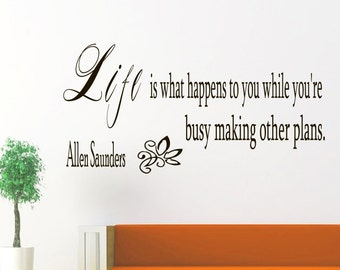 Wall Vinyl Decals Quote Decal Life is what happens to you while you're  Allen Saunders Sayings Sticker Decals Wall Decor Murals Z16