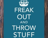 PRINTABLE Keep Calm Parody Freak Out and Throw Stuff 8x10 Digital Download Art Print