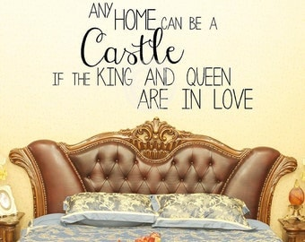 Any Home Can Be A Castle If the King And Queen Are In Love vinyl lettering wall saying decal sticker