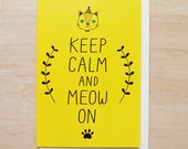 Keep Calm and Meow On - Greeting Card - Encouragement Best Friend Happy Birthday Valentine Anniversary - Happy Quote