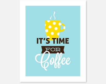 Kitchen Art Print | It's Time For Coffee | Coffee Decor | Blue & Yellow