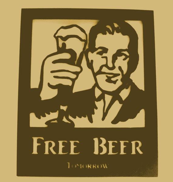 Beer,Brew,Metal Art,Drinking,Bar,Lounge,Man Cave,Free Beer Tomorrow, Comic,NEW