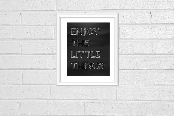 "Quote Prints Pdf Printable Downloadable Dorm Room Print Your Own Typography Minimal Chalkboard 8x10 ""Enjoy the little Things"""