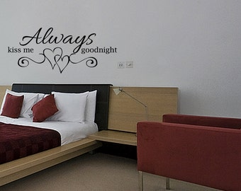 Always Kiss Me Goodnight Vinyl Wall Decal Quotes Home Decor (JR07)
