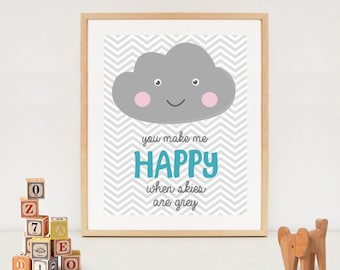 You make me happy when skies are grey quote poster - Nursery wall art decor - INSTANT DOWNLOAD