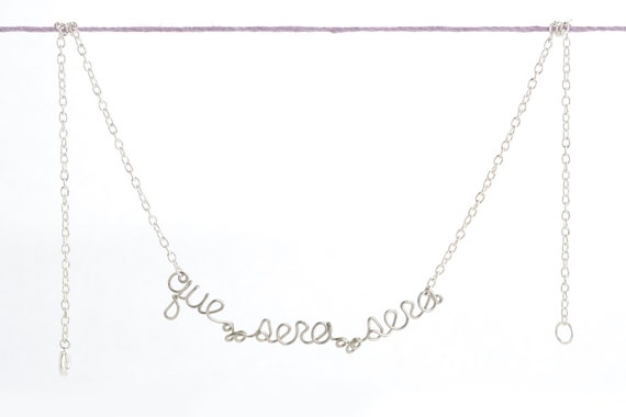 Que Sera Sera Necklace - French Phrase - silver wire word inspirational gift for her - Whatever Will Be, Will Be - gift for mom, sister