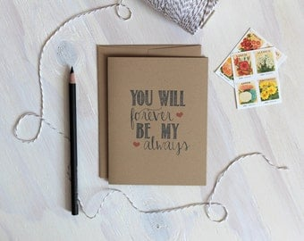 Forever Be My Always... Rustic Kraft Greeting Card | Valentine's Day Card | Love Note | Valentine | Anniversary Card | Stationery Stationary