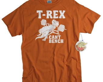 Funny Tees for Men and Women - T-Rex Can't Bench T Shirt - T Rex Dinosaur Shirts