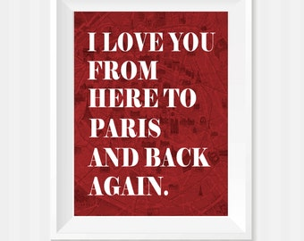 I Love You From Here To Paris Print, Vintage Paris Map, Anniversary Gift, Wedding Present, Art Print, Custom Wall Art, Home Decor, Map Art