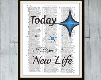 Today I Begin a New Life - Inspirational Quote Concordance Book Page Art Print