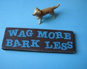 Wag More Bark Less Rustic Wood Sign