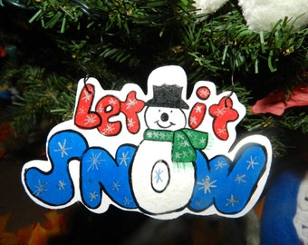 Wooden Hand Painted Christmas Ornament Let It Snow