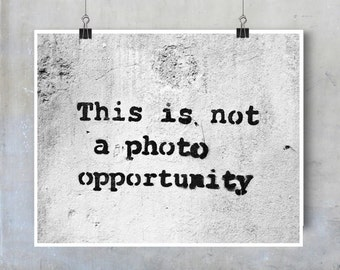 Banksy Print: This is not a Photo Opportunity Stencil Graffiti London street art urban black and white photo print graffiti wall decor