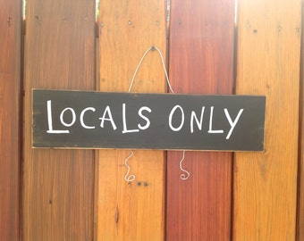 Locals Only...a fun sign for people who live by the beach.