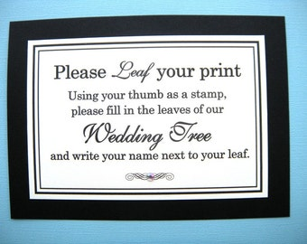 CLEARANCE 5x7 Flat Printed Please Leaf Your Print Wedding Ceremony Tree Guest Book Sign in Black and Cream - Ready to Ship