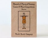 Vintage Book- Manual of Physical Training Games and Mass Competitions, Keene, 1923