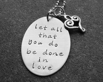 Let All That You Do Be Done In Love 1 Corinthians 16 14 Hand Stamped Jewelry Religious Jewelry Heart Charm Sterling Silver Ready to ship