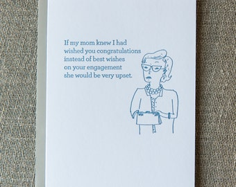 Disappointed Mom Letterpress Card. Engagement.